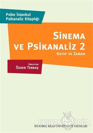 Sinema ve Piskanaliz 2 : Kayıp ve Zaman - Kolektif - İstanbul Bilgi Ün