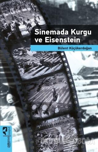 Sinemada Kurgu ve Eisenstein - Bülent Küçükerdoğan - HayalPerest Kitap