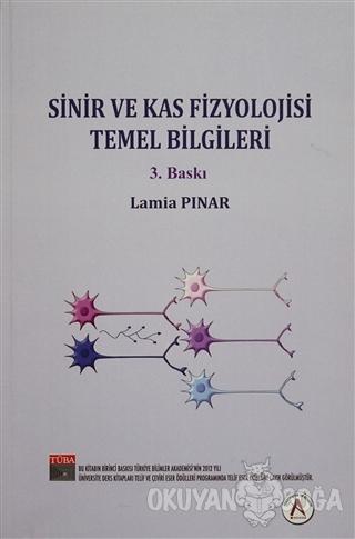 Sinir ve Kas Fizyolojisi Temel Bilgileri - Lamia Pınar - Akademisyen K