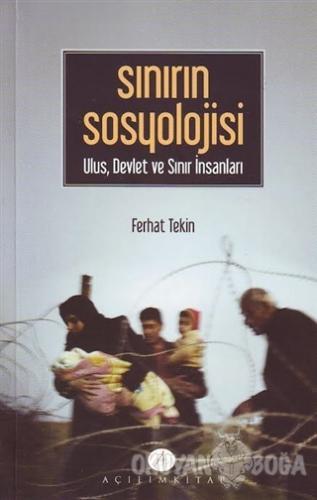 Sınırın Sosyolojisi - Ferhat Tekin - Açılım Kitap