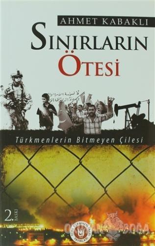 Sınırların Ötesi - Ahmet Kabaklı - Türk Edebiyatı Vakfı Yayınları