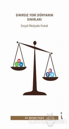 Sınırsız Yeni Dünyanın Sınırları - Sosyal Medyada Hukuk
