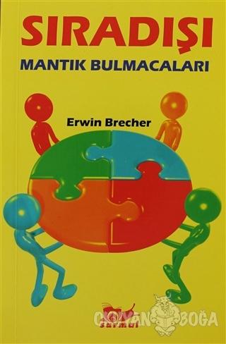 Sıradışı Mantık Bulmacaları - Erwin Brecher - Sarmal Yayınevi
