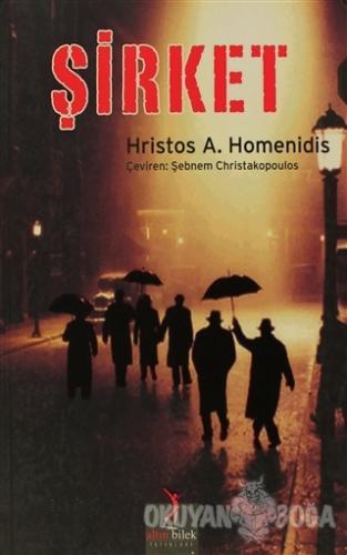 Şirket - Hristos A. Homenidis - Altın Bilek Yayınları