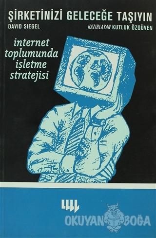 Şirketinizi Geleceğe Taşıyın - David Siegel - Literatür Yayıncılık