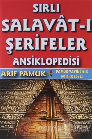Sırlı Salavat-ı Şerifeler Ansiklopedisi (Dua-152) - Arif Pamuk - Pamuk
