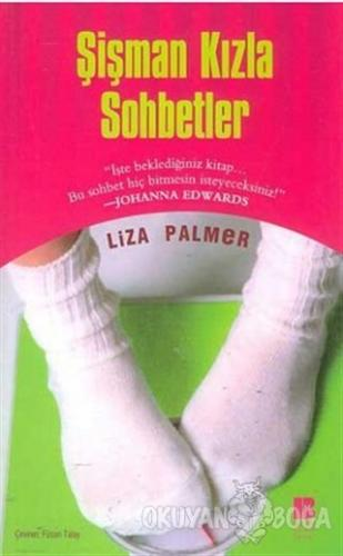 Şişman Kızla Sohbetler - Liza Palmer - Bilge Kültür Sanat