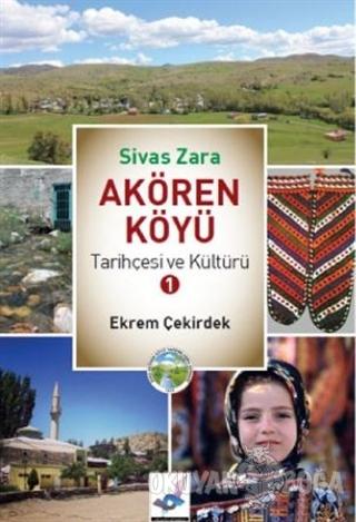 Sivas Zara Akören Köyü Tarihçesi ve Kültürü 1