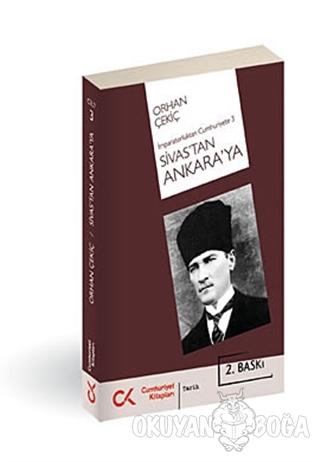 Sivas'tan Ankara'ya - Orhan Çekiç - Cumhuriyet Kitapları