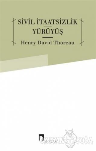 Sivil İtaatsizlik Yürüyüş - Henry David Thoreau - Dergah Yayınları