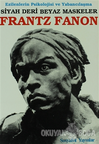 Siyah Deri Beyaz Maskeler - Frantz Fanon - Sosyalist Yayınlar