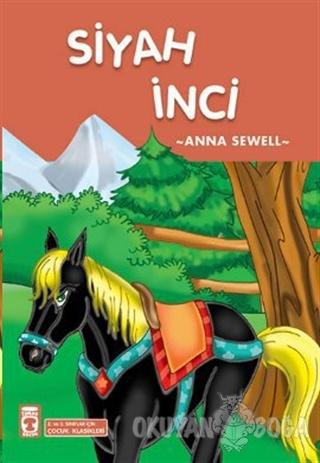 Siyah İnci - Anna Sewell - Timaş Çocuk - İlk Gençlik