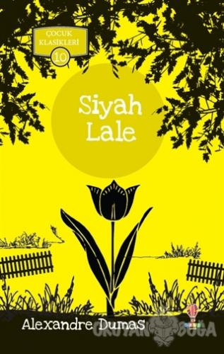 Siyah Lale - Alexandre Dumas - Dahi Çocuk Yayınları