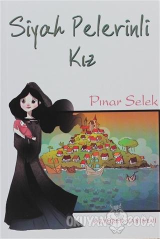 Siyah Pelerinli Kız - Pınar Selek - Özyürek Yayınları