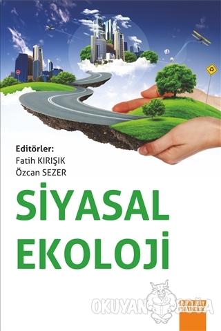 Siyasal Ekoloji - Fatih Kırışık - Detay Yayıncılık - Akademik Kitaplar