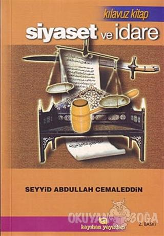 Siyaset ve İdare - Seyyid Abdullah Cemaleddin - Kayıhan Yayınları