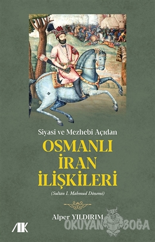 Siyasi ve Mezhebi Açıdan Osmanlı İran İlişkileri