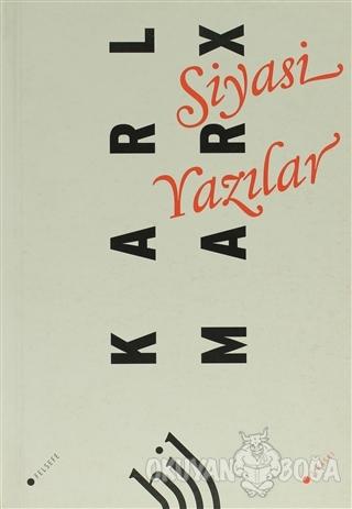 Siyasi Yazılar - Karl Marx - Hil Yayınları