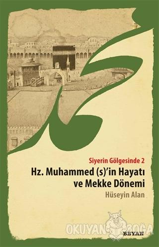 Siyerin Gölgesinde 2 - Hz. Muhammed (s)'in Hayatı ve Mekke Dönemi