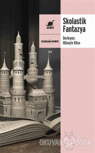 Skolastik Fantazya - Kolektif - Ayrıntı Yayınları