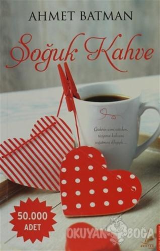 Soğuk Kahve - Ahmet Batman - Destek Yayınları