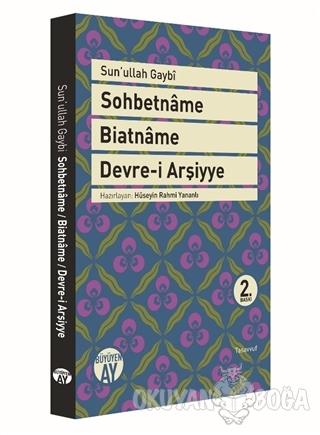 Sohbetname, Biatname, Devre-i Arşiyye - Sun'ullah Gaybi - Büyüyen Ay Y