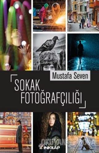 Sokak Fotoğrafçılığı - Mustafa Seven - İnkılap Kitabevi