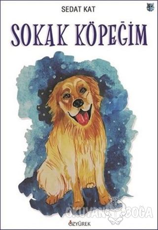 Sokak Köpeğim - Sedat Kat - Özyürek Yayınları