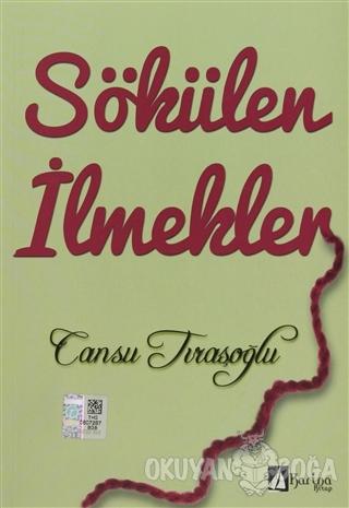 Sökülen İlmekler - Cansu Tıraşoğlu - Karina Kitap
