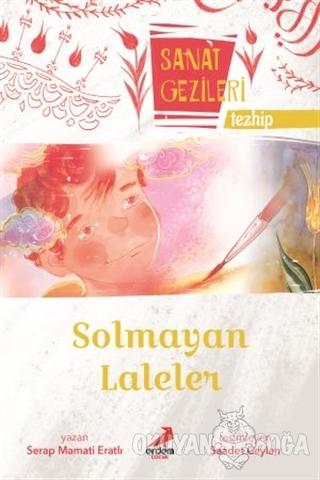 Solmayan Laleler - Tezhip - Sanat Gezileri - Serap Mamati Eratlı - Erd