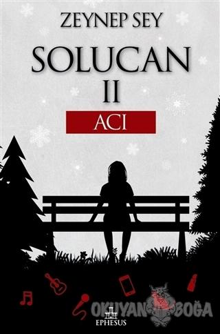 Solucan 2: Acı (Ciltli) - Zeynep Sey - Ephesus Yayınları
