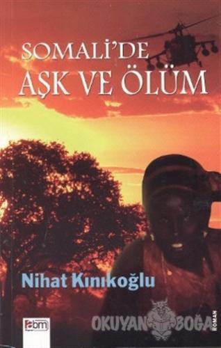Somali'de Aşk ve Ölüm - Nihat Kınıkoğlu - Abm Yayınevi