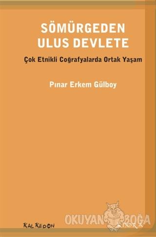 Sömürgeden Ulus Devlete - Pınar Erkem Gülboy - Kalkedon Yayıncılık