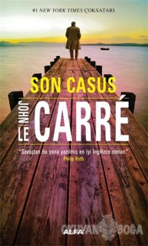 Son Casus - John Le Carre - Alfa Yayınları