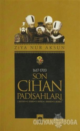 Son Cihan Padişahları (1617 - 1703)