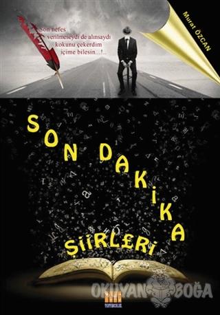 Son Dakika Şiirleri - Murat Özcan - Tunç Yayıncılık