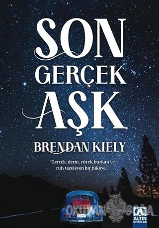 Son Gerçek Aşk - Brendan Kiely - Altın Kitaplar