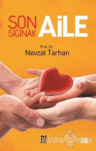 Son Sığınak Aile - Nevzat Tarhan - Nesil Yayınları