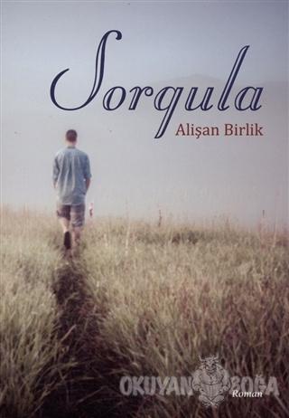 Sorgula - Alişan Birlik - Hiperlink Yayınları