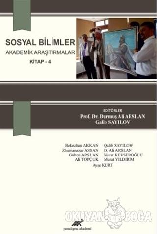 Sosyal Bilimler - Akademik Araştırmalar Kitap 4