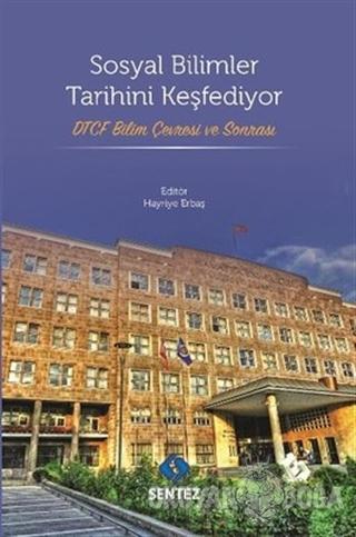 Sosyal Bilimler Tarihini Keşfediyor - Kolektif - Sentez Yayınları
