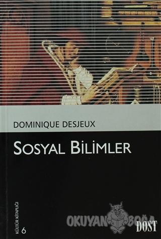 Sosyal Bilimler - Dominique DesjeuX - Dost Kitabevi Yayınları