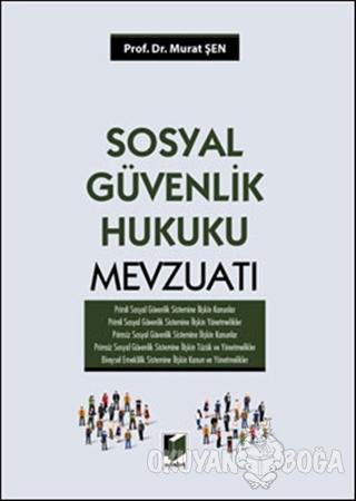 Sosyal Güvenlik Hukuku Mevzuatı (Ciltli) - Murat Şen - Adalet Yayınevi