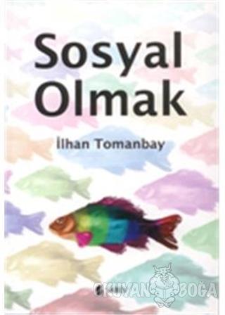 Sosyal Olmak - İlhan Tomanbay - SABEV Yayınları