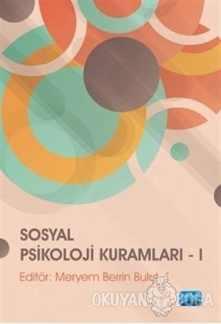 Sosyal Psikoloji Kuramları - 1 - Kolektif - Nobel Akademik Yayıncılık