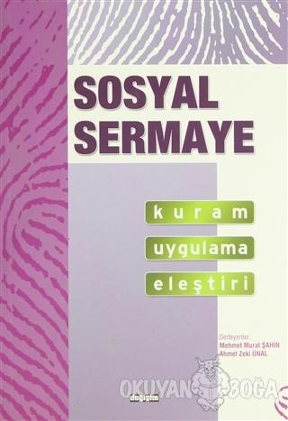 Sosyal Sermaye Kuram Uygulama Eleştiri - Kolektif - Değişim Yayınları