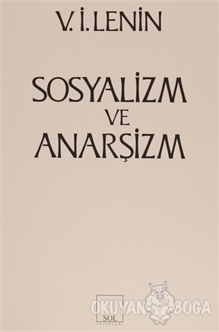 Sosyalizm ve Anarşizm - Vladimir İlyiç Lenin - Sol Yayınları