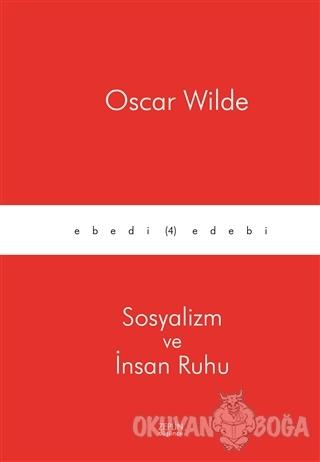 Sosyalizm ve İnsan Ruhu - Oscar Wilde - Zeplin Kitap