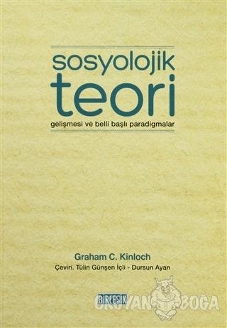 Sosyolojik Teori Gelişmesi ve Belli Başlı Paradigmalar - Graham Charle