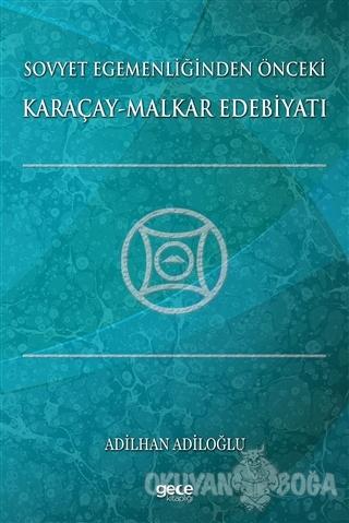 Sovyet Egemenliğinden Önceki Karaçay-Malkar Edebiyatı - Adilhan Adiloğ